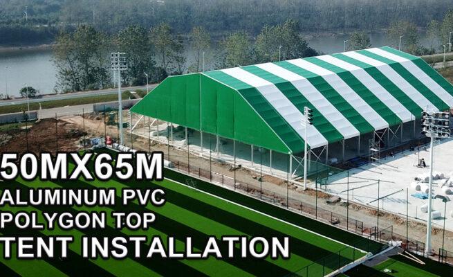 50m x 65m Aluminum PVC Polygon Top Tent Installation Video